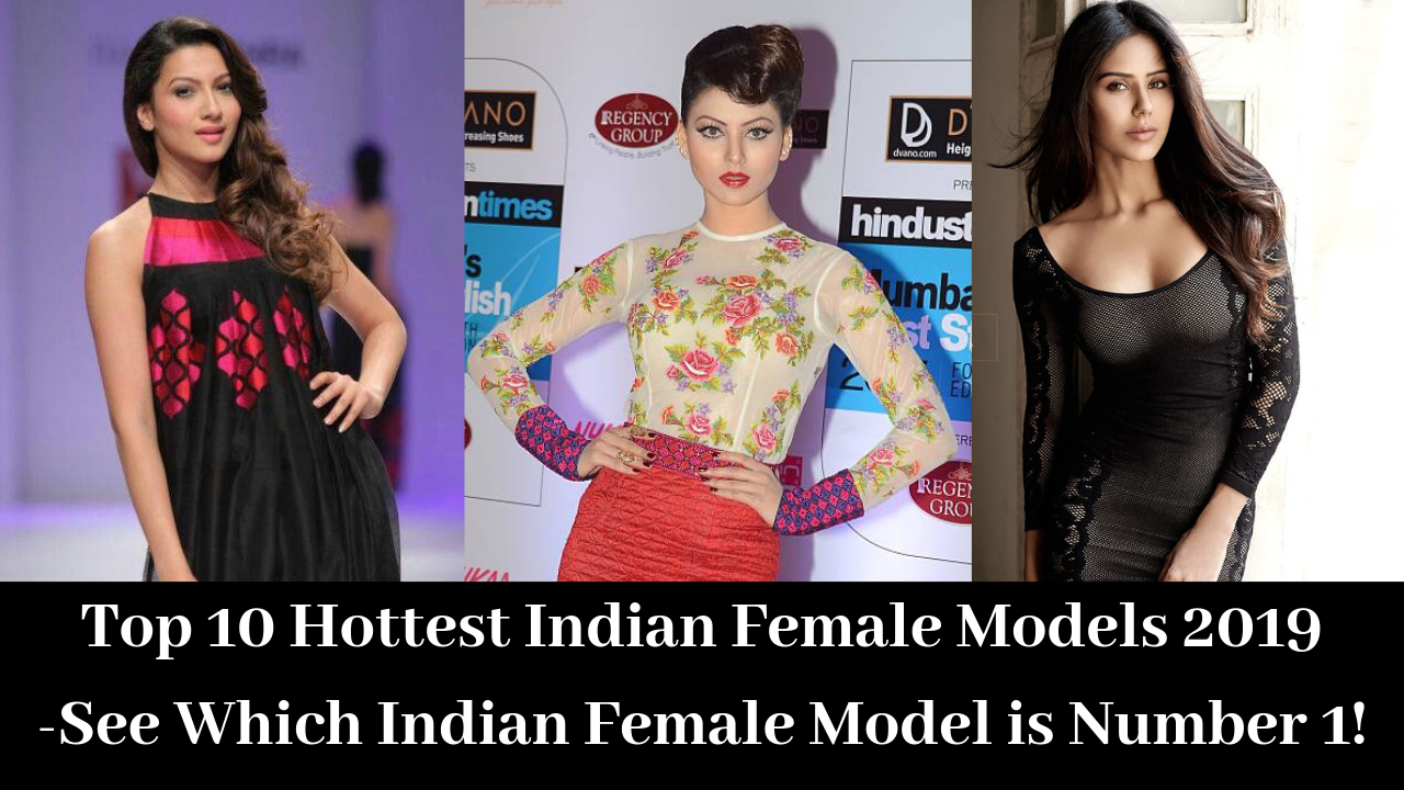 The best Ho****ttest Indian female models