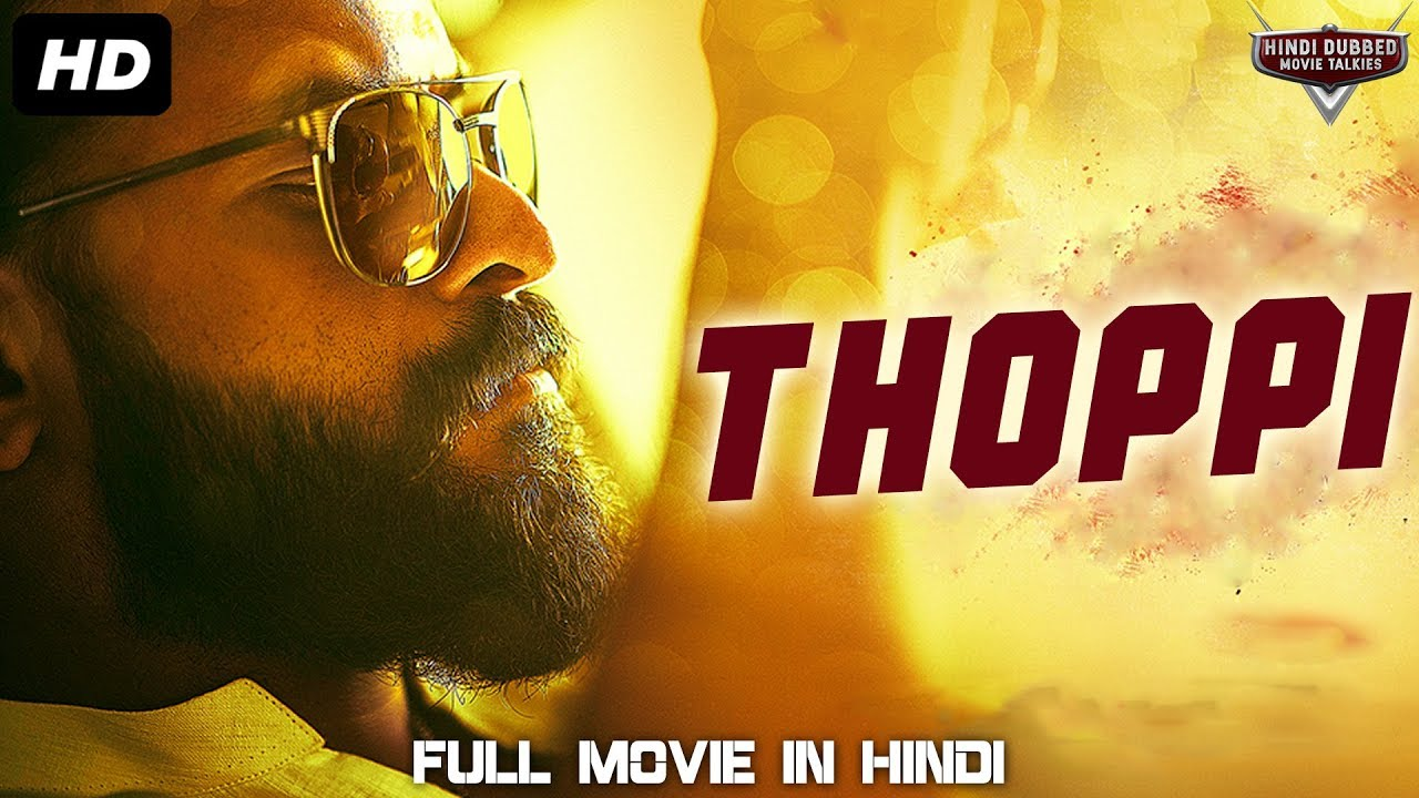 THOPPI (2019) NEW RELEASED Hindi Dubbed Movie | Movies 2019 Full Movies | South  Indian Movies - BollyInside
