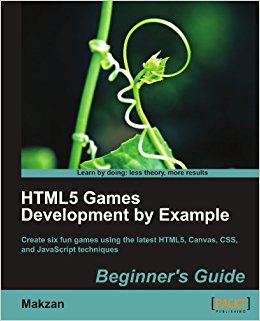 HTML5 Games Development by Example: Beginner's Guide Book Review