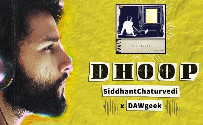"Exclusive! Siddhant Chaturvedi on ""Dhoop"": ""There is sadness and misery everywhere …"""
