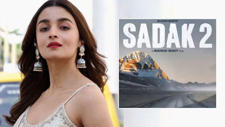 'Sadak 2″ Poster Out: Alia Bhatt shows why this Film is a homecoming in the true sense for you